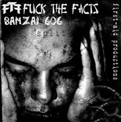 Fuck the Facts - Fuck the Facts / Banzai 606