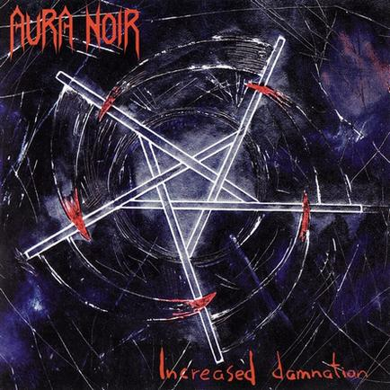 Aura Noir - Increased Damnation