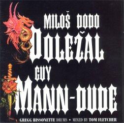 Guy Mann-Dude / Miloš Dodo Doležal - Miloš Dodo Doležal / Guy Mann-Dude