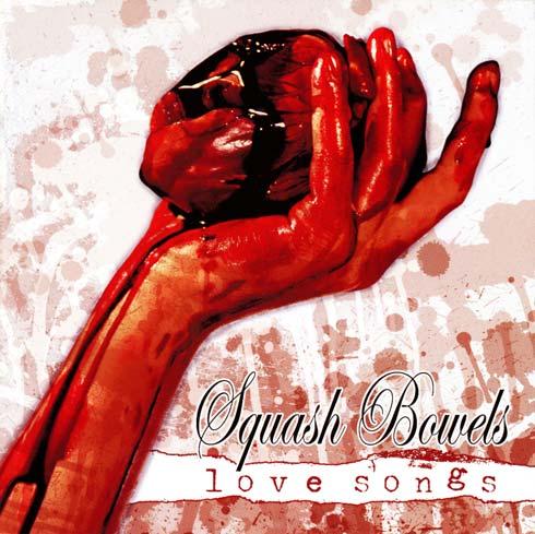 Squash Bowels - Love Songs