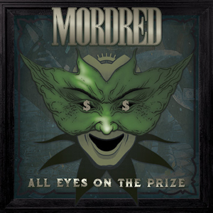 Mordred - All Eyes on the Prize