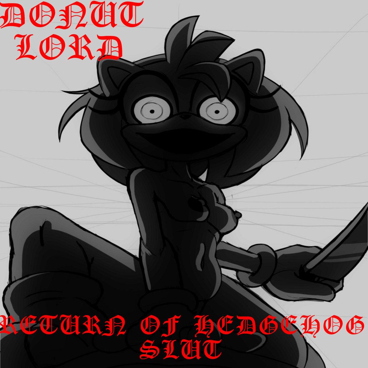 Donut Lord - The Return of Hedgehog Slut