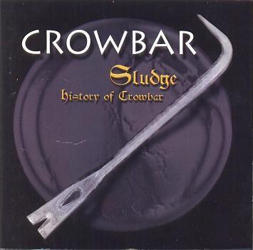 Crowbar - Sludge: History of Crowbar