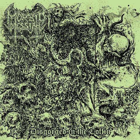 Morbid Messiah - Disgorged in the Coffin