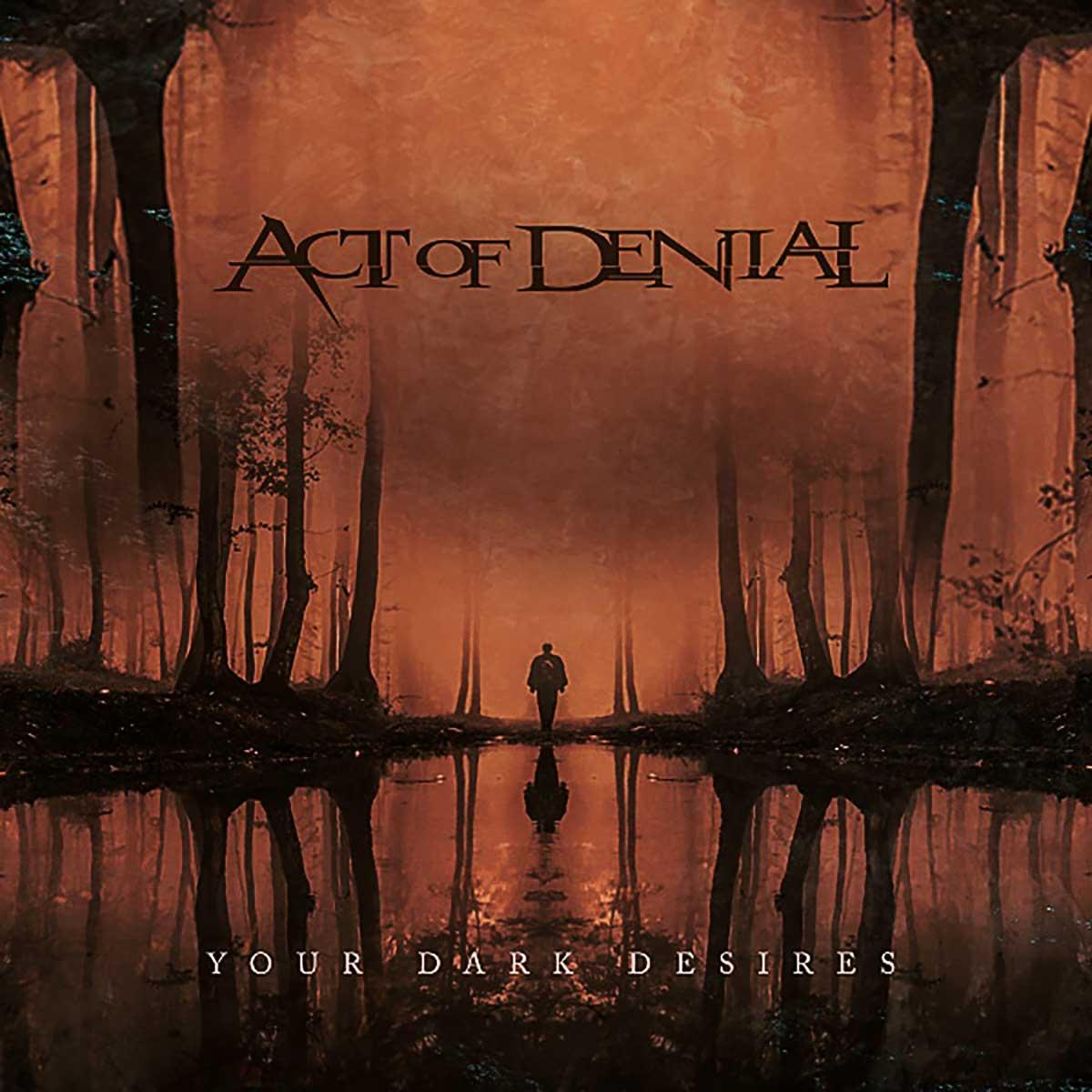 Act of Denial - Your Dark Desires