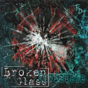 Final Disaster - Broken Glass (Invisible)