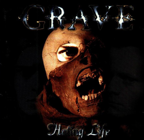 Grave - Hating Life
