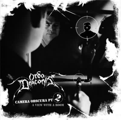 Ordo Draconis - Camera Obscura Pt. 2: A View with a Room