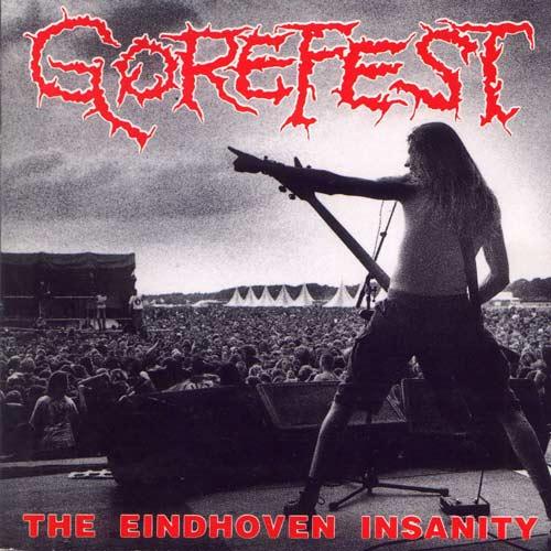 Gorefest - The Eindhoven Insanity