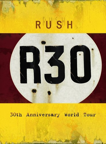 Rush - R30: 30th Anniversary World Tour