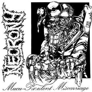 Necrony - Mucu-Purulent Miscarriage
