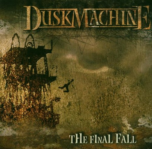 Duskmachine - The Final Fall