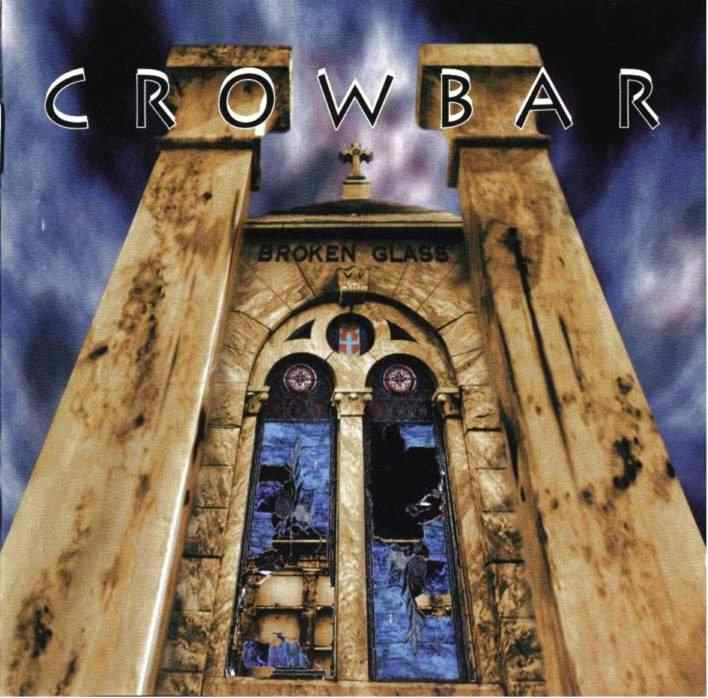 Crowbar - Broken Glass
