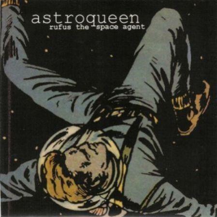 Astroqueen - Rufus the Space Agent