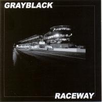 Grayblack - Raceway