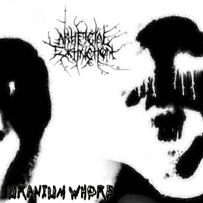 Artificial Extinction - Uranium Whore