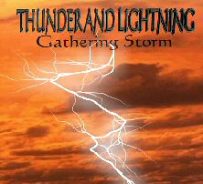 Thunder and Lightning - Gathering Storm