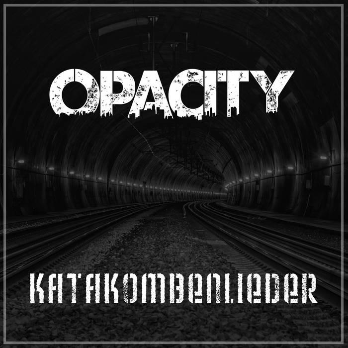 Opacity - Katakombenlieder