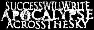 Success Will Write Apocalypse Across the Sky - Logo