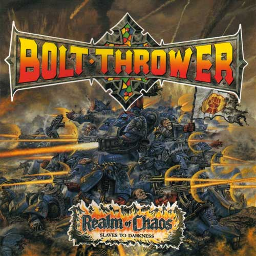 Bolt Thrower - Realm of Chaos: Slaves to Darkness