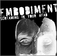 Embodiment - Screaming in Your Head