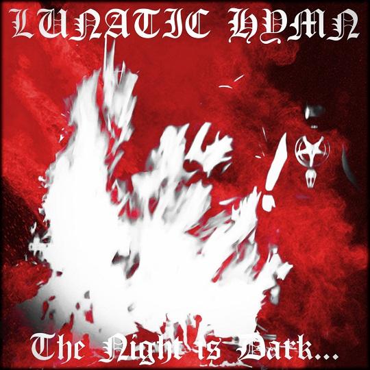 Lunatic Hymn - The Night Is Dark…