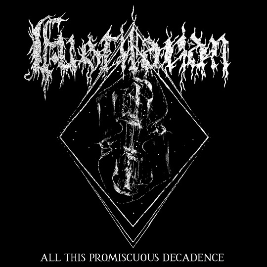 Fustilarian - All This Promiscuous Decadence