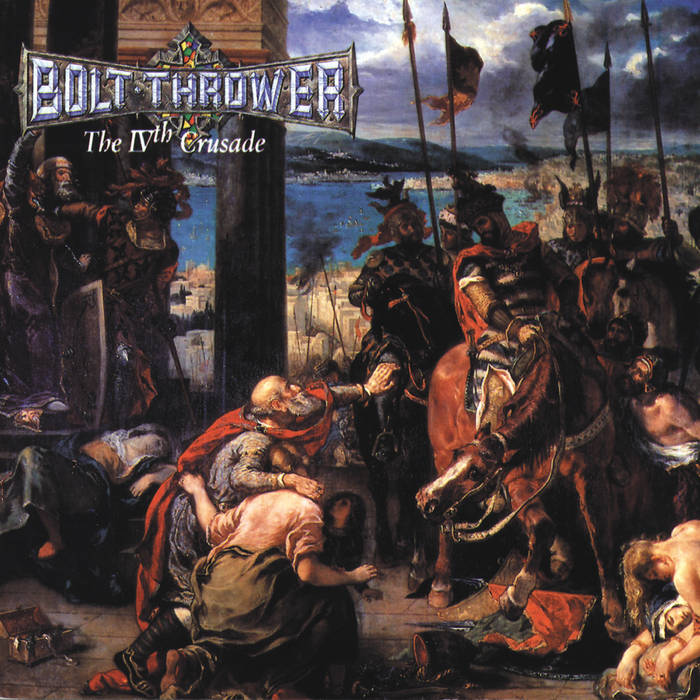 Bolt Thrower - The IVth Crusade