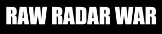 Raw Radar War - Logo