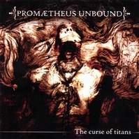 Promaetheus Unbound - The Curse of Titans