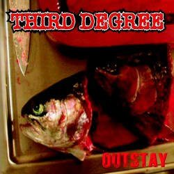 Third Degree - Outstay