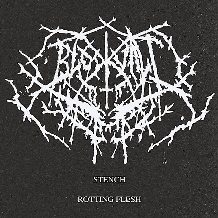 Blodkvalt - Stench // Rotting Flesh