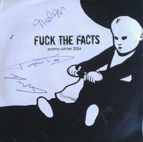 Fuck the Facts - Promo Winter 2004