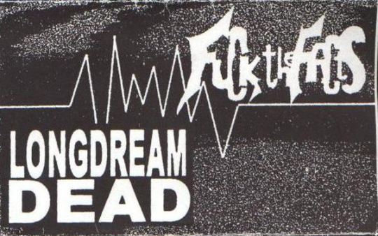 Fuck the Facts - Longdreamdead / Fuck the Facts