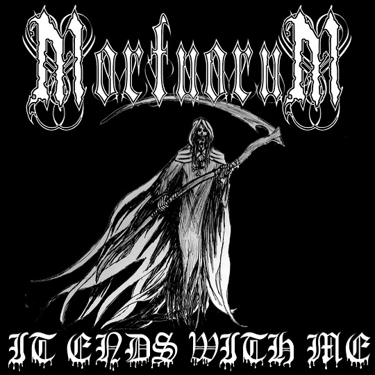 Mortuorum - It Ends with Me