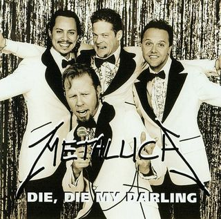 Metallica - Die Die My Darling