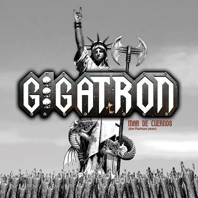 Gigatron - Mar de cuernos (The Platinum Years)