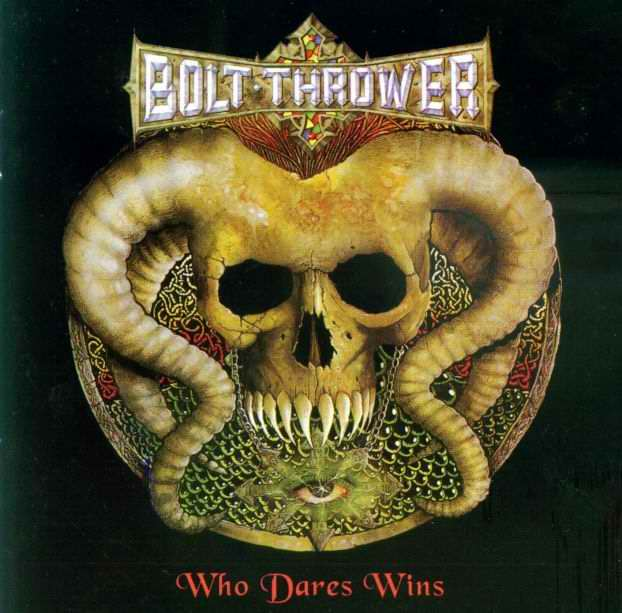 Bolt Thrower - Who Dares Wins