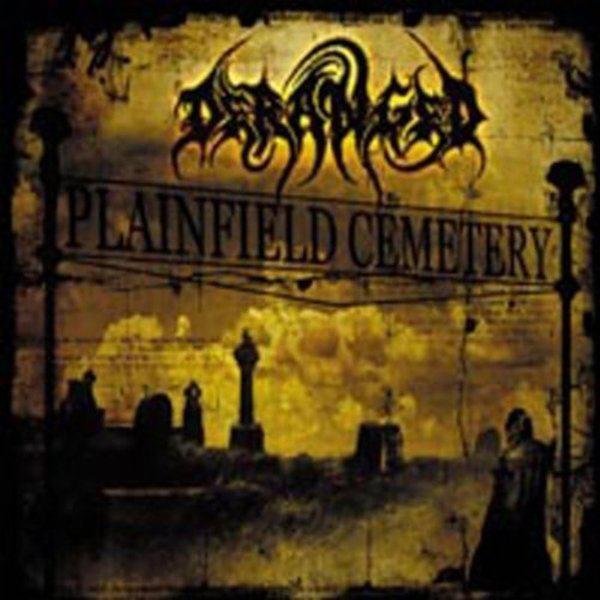 Deranged - Plainfield Cemetery