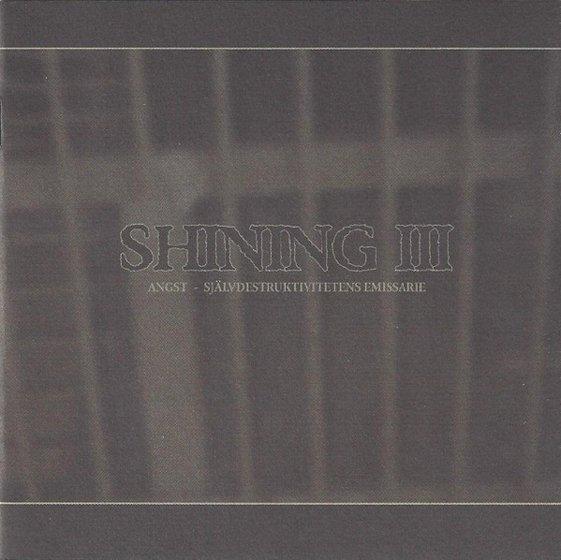 Shining - III - Angst - Självdestruktivitetens emissarie