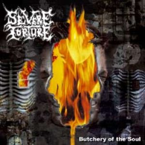 Severe Torture - Butchery of the Soul