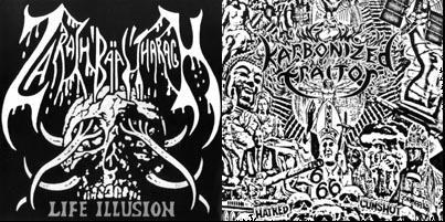 Zarach 'Baal' Tharagh / Karbonized Traitor - Life Illusion / Hatred Cumshot