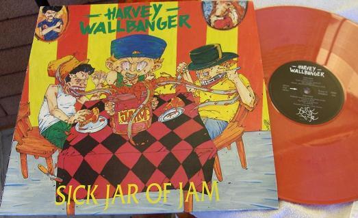 Harvey Wallbanger - Sick Jar of Jam