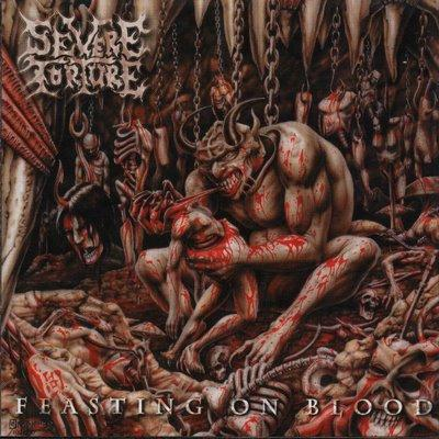 Severe Torture - Feasting on Blood