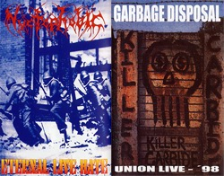 Garbage Disposal / Nyctophobic - Eternal Live Hate / Union Live '98