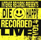 Die Happy - Intense Live Series Vol. 4