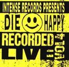 Die Happy - Intense Live Series Vol. 4