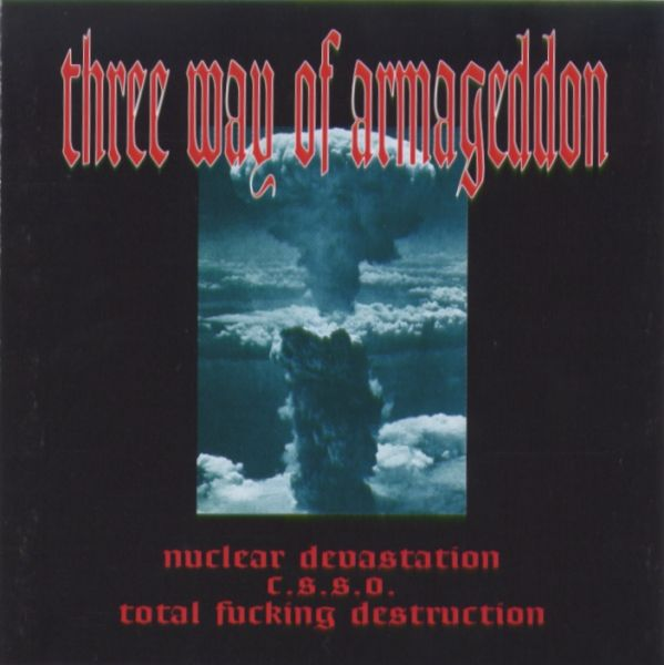 Total Fucking Destruction / Clotted Symmetric Sexual Organ / Nuclear Devastation - Three Way of Armageddon