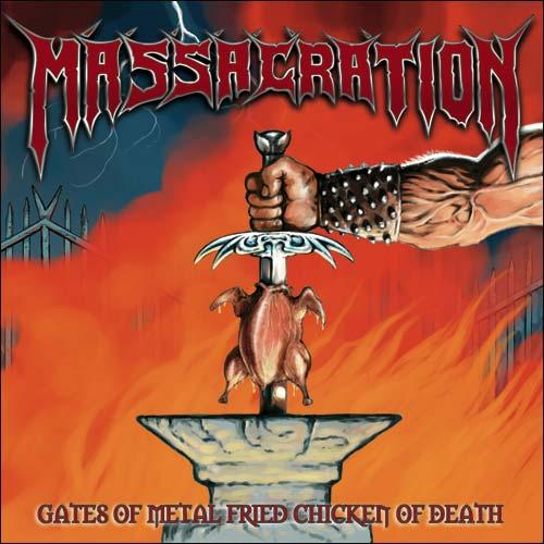 Massacration - Gates of Metal Fried Chicken of Death