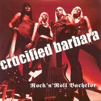 Crucified Barbara - Rock'n'Roll Bachelor